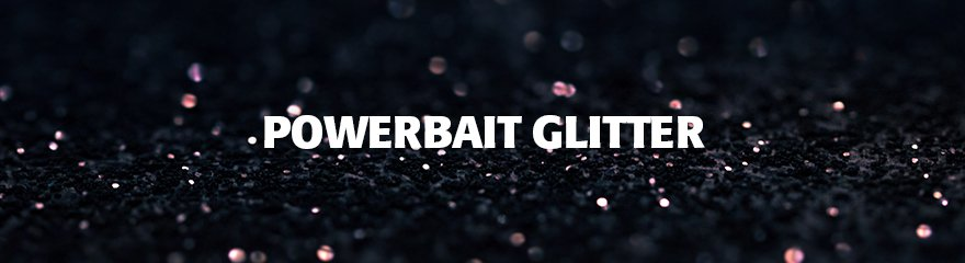 Powerbait glitter